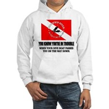 You Know Your In Trouble When (Dive Boat) Hoodie