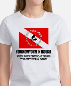 You Know Your In Trouble When (Dive Boat) T-Shirt