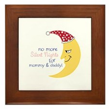 No More Silent Nights For Mommy&Daddy! Framed Tile