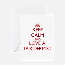 Keep Calm and Love a Taxidermist Greeting Cards