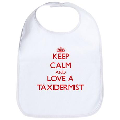 Keep Calm and Love a Taxidermist Bib