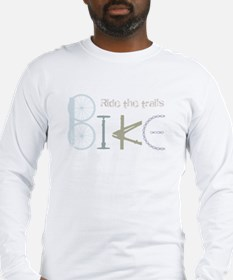 Ride the Trail Bike Graffiti quote Long Sleeve T-S