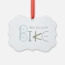 Ride the Trail Bike Graffiti quote Ornament