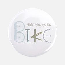 """Ride the Trail Bike Graffiti quote 3.5"""" Button"""