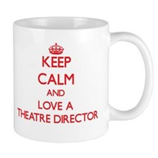Keep Calm and Love a Theatre Director Mugs