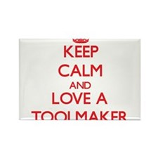 Keep Calm and Love a Toolmaker Magnets