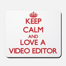 Keep Calm and Love a Video Editor Mousepad
