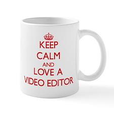 Keep Calm and Love a Video Editor Mugs