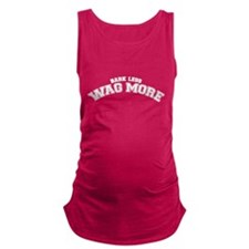 bark less wag more Maternity Tank Top