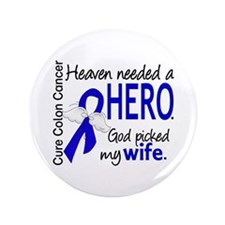 "Colon Cancer HeavenNeededHero1.1 3.5"" Button"