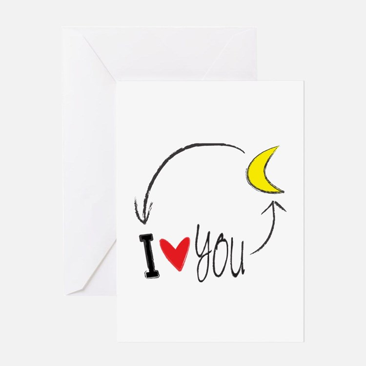 I love you to the moon and back Greeting Cards