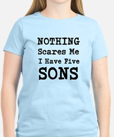 Nothing Scares Me I Have Five Sons T-Shirt