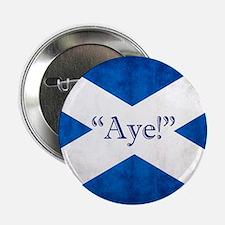 """Aye, Scotland! 2.25"""" Button"""
