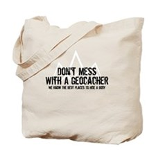 Don't Mess With A Geocacher Tote Bag