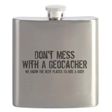 Don't Mess With A Geocacher Flask
