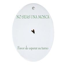 No Seas Una Mosca Oval Ornament