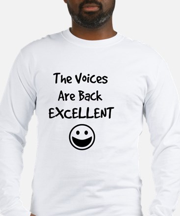 The Voices Are Back Excellent Long Sleeve T-Shirt