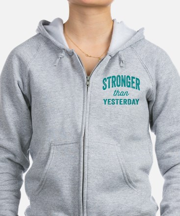 Stronger Than Yesterday Zip Hoodie