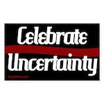 Celebrate Uncertainty Bumper Sticker