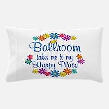 Ballroom Happy Place Pillow Case