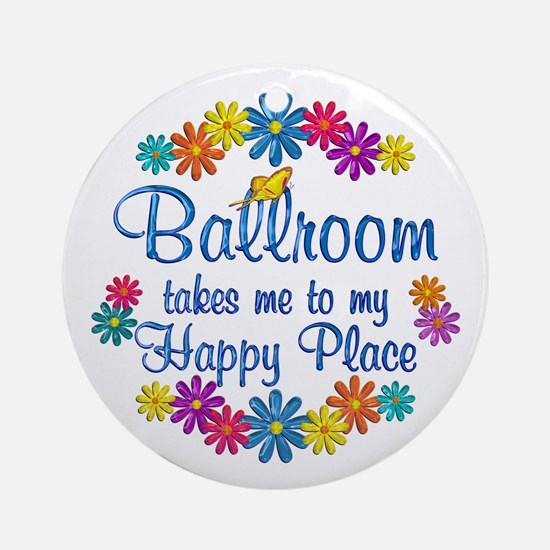 Ballroom Happy Place Ornament (Round)