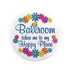"""Ballroom Happy Place 3.5"""" Button (100 pack)"""