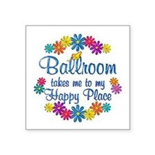 "Ballroom Happy Place Square Sticker 3"" x 3"""