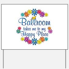 Ballroom Happy Place Yard Sign