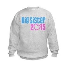 Big Sister 2015 Sweatshirt