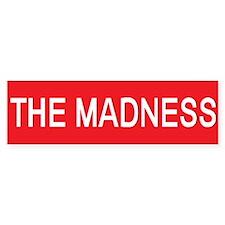 Stop the madness 2 Bumper Bumper Sticker