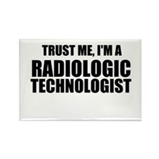 Trust Me, I'm A Radiologic Technologist Magnets