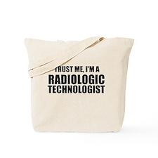 Trust Me, I'm A Radiologic Technologist Tote Bag