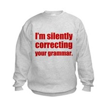 Correcting Your Grammar Sweatshirt
