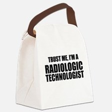 Trust Me, I'm A Radiologic Technologist Canvas Lun
