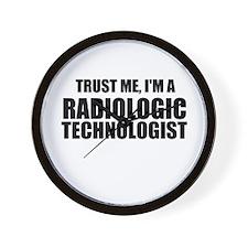 Trust Me, I'm A Radiologic Technologist Wall Clock