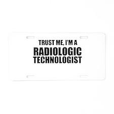 Trust Me, I'm A Radiologic Technologist Aluminum L