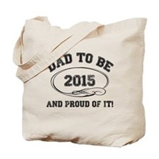 Dad To Be 2015 Tote Bag
