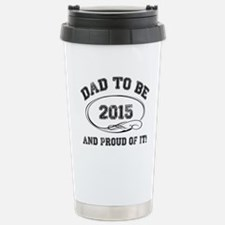Dad To Be 2015 Travel Mug