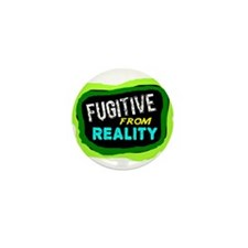 Fugitive From Reality Mini Button