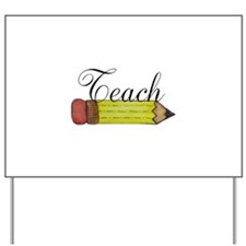 Teach Pencil Yard Sign