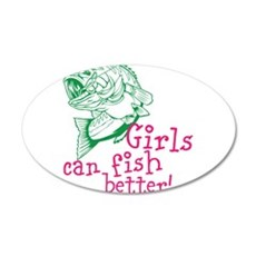 Girls can Fish Better Wall Decal