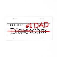 Job Dad Dispatcher Aluminum License Plate