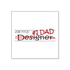 """Job Dad Designer Square Sticker 3"""" x 3"""""""