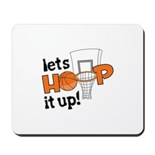 Lets Hoop It Up Mousepad
