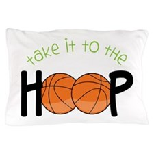 Too The Hoop Pillow Case