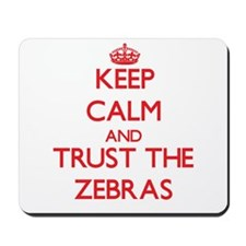 Keep calm and Trust the Zebras Mousepad