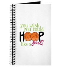 You Wish you Could Hoop like a girl! Journal