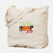 You Wish you Could Hoop like a girl! Tote Bag