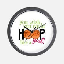 You Wish you Could Hoop like a girl! Wall Clock
