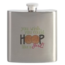 You Wish you Could Hoop like a girl! Flask